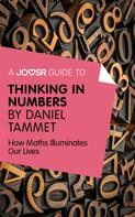 : A Joosr Guide to... Thinking in Numbers by Daniel Tammet