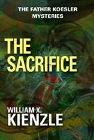 William Kienzle: The Sacrifice