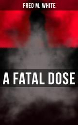 A Fatal Dose - Behind the Mask