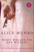 Alice Munro: Wozu wollen Sie das wissen? ★★★