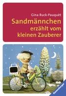 Gina Ruck-Pauquèt: Sandmännchen erzählt vom kleinen Zauberer
