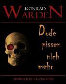 Konrad Warden: Dode pissen nich mehr