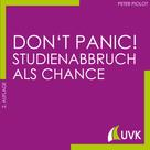 Peter Piolot: Don't Panic! Studienabbruch als Chance