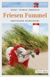 Friesen Fummel - Erotischer Heimatkrimi