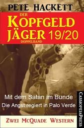 Der Kopfgeldjäger Folge 19/20 (Zwei McQuade Western) - Mit dem Satan im Bunde / Die Angst regiert in Palo Verde