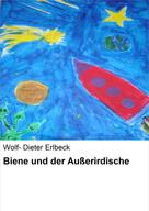 Wolf- Dieter Erlbeck: Biene und der Außerirdische ★★★★
