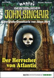 John Sinclair - Folge 2018 - Der Herrscher von Atlantis