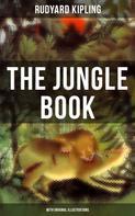 Rudyard Kipling: The Jungle Book (With Original Illustrations)