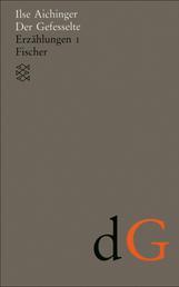Der Gefesselte - Erzählungen 1 (1948-1952)