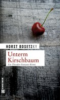 Horst (-ky) Bosetzky: Unterm Kirschbaum ★★★★