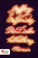 Jeffrey Eugenides: Die Liebeshandlung ★★★★