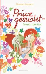 Prinz gesucht - Frosch geküsst