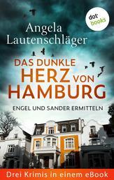 """Eiskaltes Erbe: Engel und Sander ermitteln - Drei Krimis in einem eBook - """"Stille Zeugen"""", """"Geheime Rache"""" und """"Tödlicher Nachlass"""""""