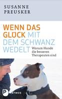 Susanne Preusker: Wenn das Glück mit dem Schwanz wedelt ★★★★★