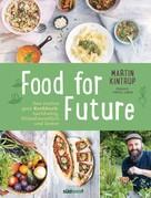 Martin Kintrup: Food for Future ★★★