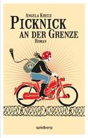 Angela Kreuz: Picknick an der Grenze
