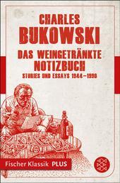 Das weingetränkte Notizbuch - Stories und Essays 1944-1990