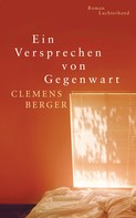 Clemens Berger: Ein Versprechen von Gegenwart ★★