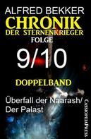 Alfred Bekker: Folge 9/10 - Chronik der Sternenkrieger Doppelband