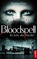 Norma Feye: Bloodspell - Es lebe die Nacht! ★★★★