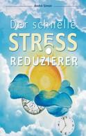 André Simon: Der schnelle Stressreduzierer