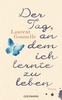 Laurent Gounelle: Der Tag, an dem ich lernte zu leben ★★★★
