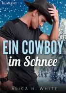 Alica H. White: Ein Cowboy im Schnee. Liebesroman ★★★