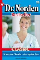 Patricia Vandenberg: Dr. Norden Bestseller Classic 23 – Arztroman