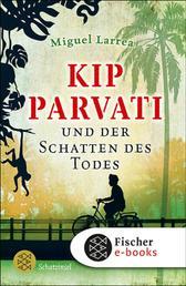 Kip Parvati und der Schatten des Todes
