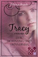 Felicitas Brandt: Lillian: Tracy - Zwischen Liebe, Hoffnung und Erinnerung (Spin-off der Lillian-Reihe) ★★★★★