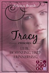 Lillian: Tracy - Zwischen Liebe, Hoffnung und Erinnerung (Spin-off der Lillian-Reihe)