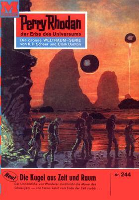 Perry Rhodan 244: Die Kugel aus Zeit und Raum