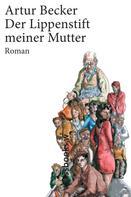 Artur Becker: Der Lippenstift meiner Mutter ★★★★★