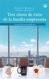 Tres claves de éxito de la familia empresaria - Un camino hacia la profesionalización