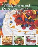 Fleur Stubbs: Wheat Gluten and Dairy Free Eating Made Easy