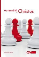 Manuel Seibel: Auserwählt in Christus