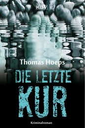 Die letzte Kur - Kriminalroman