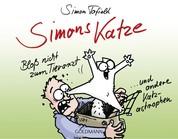 Simons Katze - Bloß nicht zum Tierarzt - ... und andere Katz-astrophen