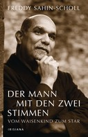Freddy Sahin-Scholl: Der Mann mit den zwei Stimmen ★★★★★