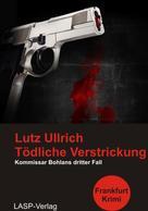 Lutz Ullrich: Tödliche Verstrickung ★★★★★