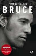 Peter Ames Carlin: Bruce ★★★★