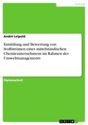 Ermittlung und Bewertung von Stoffströmen eines mittelständischen Chemieunternehmens im Rahmen des Umweltmanagements
