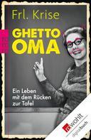Frl. Krise: Ghetto-Oma ★★★★