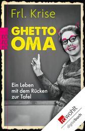 Ghetto-Oma - Ein Leben mit dem Rücken zur Tafel