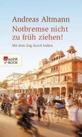 Andreas Altmann: Notbremse nicht zu früh ziehen! ★★★★★