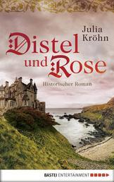 Distel und Rose - Historischer Roman