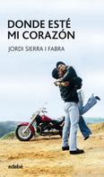 Jordi Sierra i Fabra: Donde esté mi corazón ★★★★