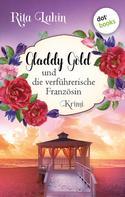 Rita Lakin: Gladdy Gold und die verführerische Französin: Band 6 ★★★★★