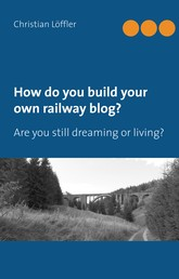 How do you build your own railway blog? - Are you still dreaming or living?