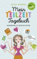 Heike Wanner: Mein Teilzeit-Tagebuch ★★★★